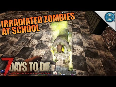 IRRADIATED ZOMBIES AT SCHOOL | 7 Days to Die | Let's Play Gameplay Alpha 16 | S16E50