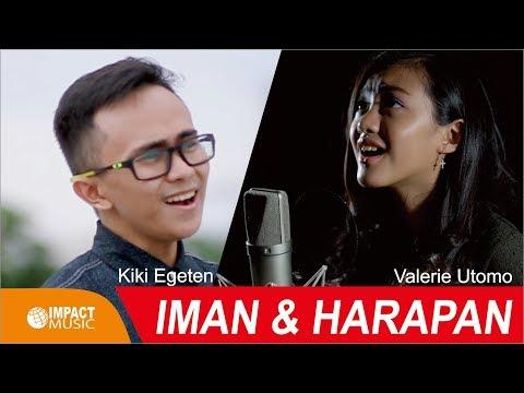 Valerie Utomo - Iman Dan Harapan, Ft.Kiki Egeten, Renungan Pdt SAMUEL SIANTO (Official Music Video]