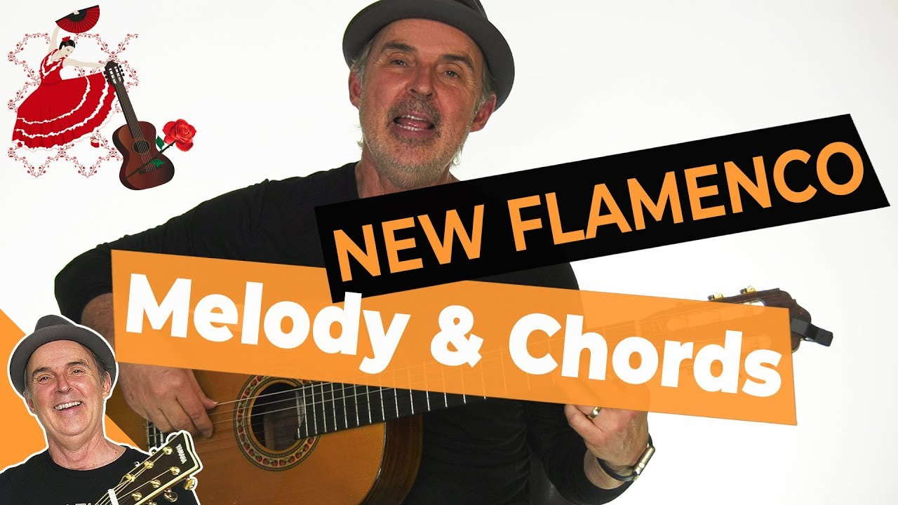 Spanish Flamenco Guitar Lesson New Flamenco Melody And Chords