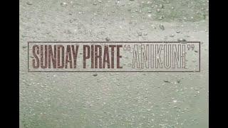 ANIKUNI - Till Sunday Pirate