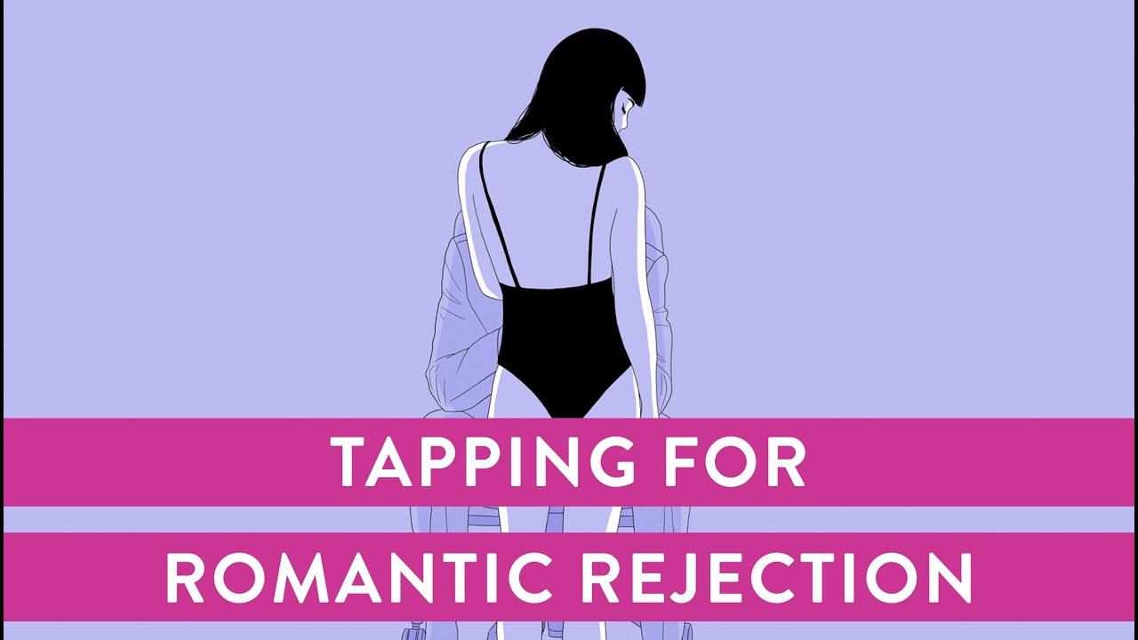 Tapping For Romantic Rejection