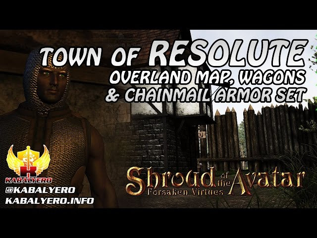 Town Of Resolute ★ Overland Map, Wagons & New Chainmail Armor ★ Shroud of the Avatar Gameplay 2016