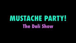 Mustache Party! The Salvador Dalí Show trailer