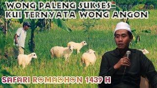 Wong Sukses iku Ternyata Wong Angon KH Anwar Zahid Terbaru Lucu Ramadhan 2018