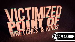 Linkin Park - Victimized Point Of Wretches & Kings (R.A.T. Mashup)