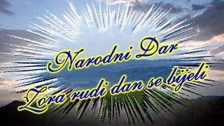 Narodni dar - Zora rudi dan se bijeli