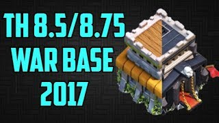 TH 8.5/8.75 War Base 2017 | Coc Town Hall 9(TH9) New War Base(WITHOUT X-BOWS) | Clash of Clans