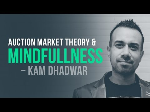Auction market theory, volume profiling & mindfullness w/ Kam Dhadwar
