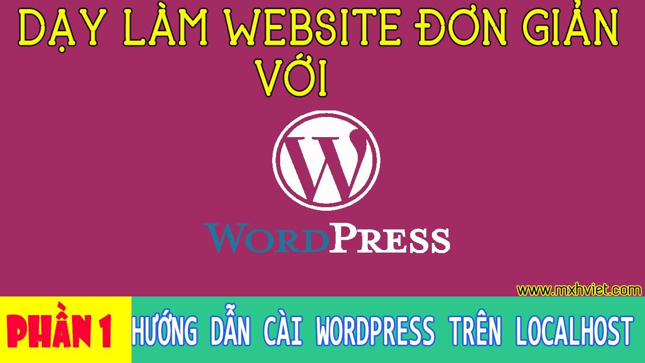 Phần 1: Cài đặt WordPress trên Localhost – Học WordPress cơ bản