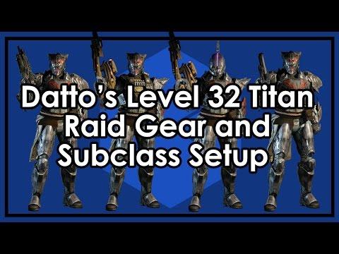 Datto Does Destiny's Level 32 Titan - Raiding Armor, Weapon & Subclass Setups and Loadouts