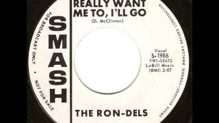 The Ron-Dels - If You Really Want Me To, I