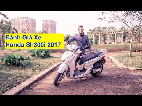 [XEHAY.VN] nhận xét xe Honda Sh300i 2017 giá 248 triệu ở Việt Nam