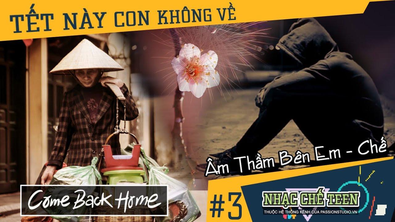 ✪ Tết Này Con Không Về | Âm Thầm Bên Em Chế | Nhạc Chế Teen #03 | Quỳnh Ann  Artist - YouTube