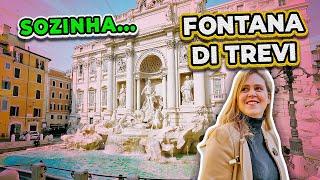 SOZINHA NA FONTANA DI TREVI: UM LUGAR IMPERDÍVEL EM ROMA