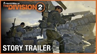 tom clancys the division 2 story trailer ubisoft na