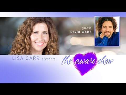 David Wolfe on The Aware Show with Lisa Garr - Episode 2017-04
