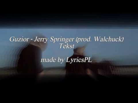 Guzior - Jerry Springer Tekst-Lyrics (prod. Walchuck)