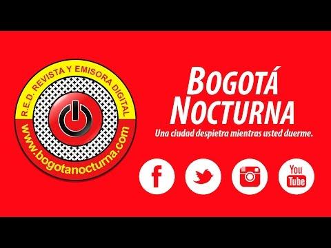 BOGOTA NOCTURNA -ENTRE LINEAS  27/10/16