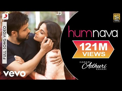 Humnava - Hamari Adhuri Kahani | Emraan Hashmi | Vidya Balan