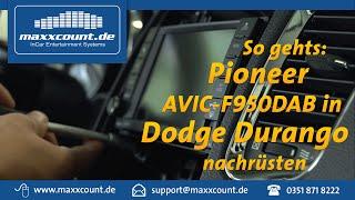 Radioeinbau Pioneer AVIC-F950DAB in Dodge Durango - CAN-Bus PAC RP4-CH11 - maxxcount.de Einbau-Video