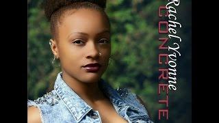 """Concrete"" Live Debut: Rachel Yvonne"