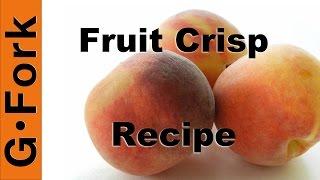 Fruit Crisp From The Archive! - Gardenfork.tv