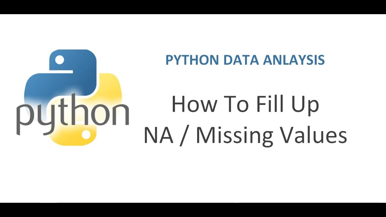 Python Pandas Tutorial 16 | How to Fill Up NA Values | Various ways to fill  missing values in python