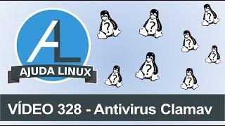 Ajuda Linux - Dia 328 - Antivirus Clamav