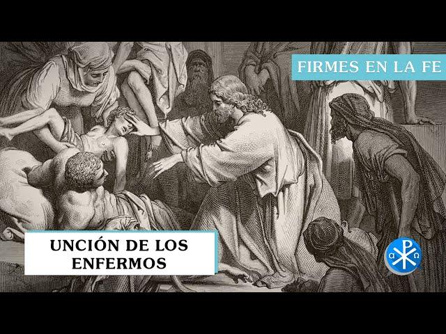 Unción de los enfermos | Firmes en la fe - P Gabriel Zapata