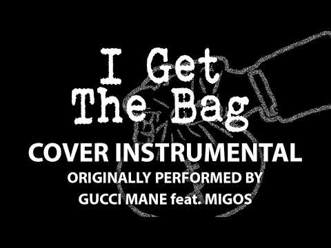 I Get The Bag (Cover Instrumental) [In the Style of Gucci Mane feat. Migos]