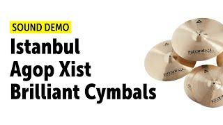 Istanbul Agop Xist Brilliant Cymbals Sound Demo