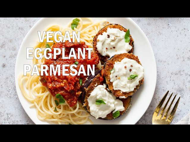 VEGAN EGGPLANT PARMESAN with Cashew Mozzarella | Vegan Richa Recipes