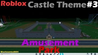 Roblox Theme Park Tycoon - Castle Themed Park! Part 3