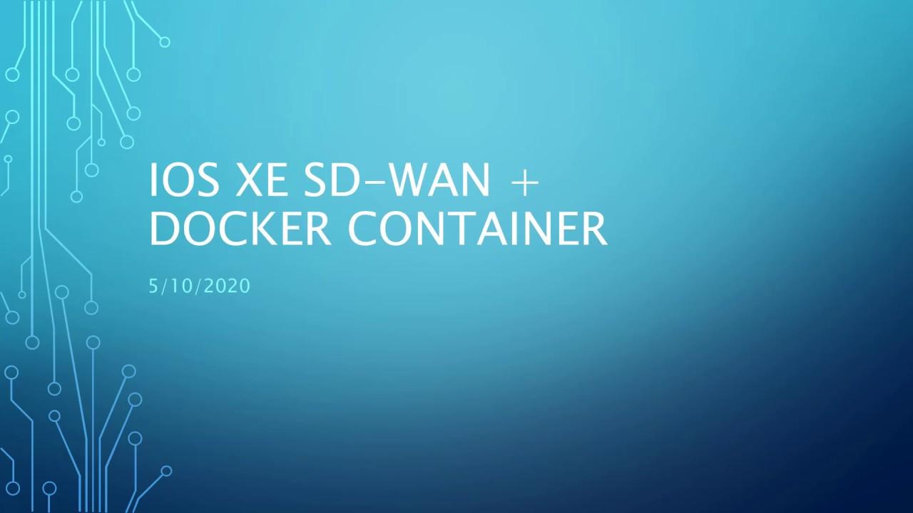 Docker Container On Cisco Ios Xe Sd Wan Router Youtube