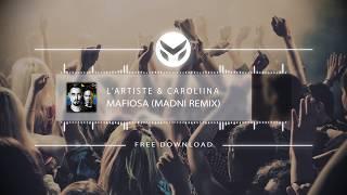 Lartiste & Caroliina - Mafiosa (Madni Remix)
