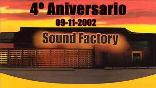 Download SOUND FACTORY @ 4º ANIVERSARIO (09-11-2002) MP3 song and Music Video
