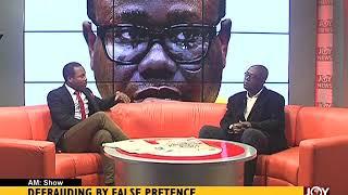 Defrauding By False Pretence - AM Show on JoyNews (23-5-18)