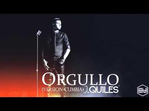 J Quiles - Orgullo (Version Cumbia) Dj Kapocha