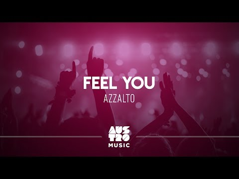 Feel You - Azzalto Austro House Hits