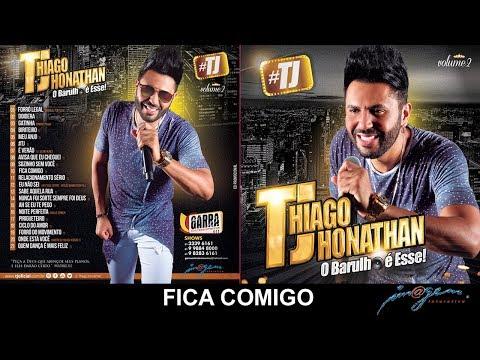 #TJ Thiago Jhonathan Vol. 2 - 10 Fica Comigo