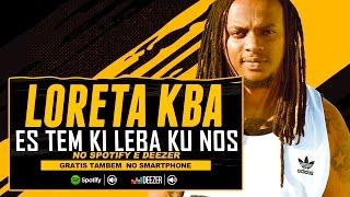 Loreta Kba - Es tem ki leba ku nos