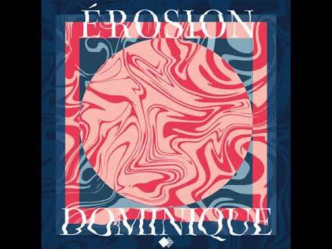 PRÈMIÉRE: Dominique - Érosion [FREE DOWNLOAD]