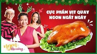 Ngon Khó Cưỡng | Nếm CỰC PHẨM VỊT QUAY đón giáng sinh ngất ngây | Tập 5 | Food Review