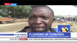 Flooding in Turkana: Floods in Turkana county paralyze transport operations