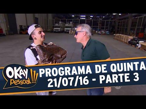 Okay Pessoal!!! (21/07/16) - Quinta - Parte 3