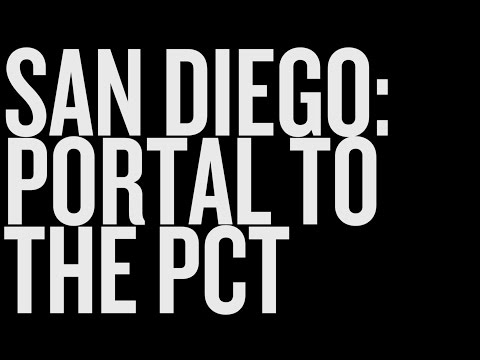 San Diego: The Portal to the PCT - Travel Tips for PCT Hikers