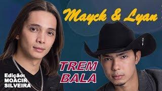 Baixar TREM-BALA com MAYCK & LYAN, edição MOACIR SILVEIRA