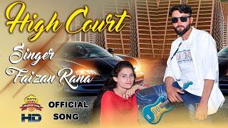High Court | Singer Faizan Rana | Latest Punjabi Song 2020 | Official Video Wattakhel Production Pak