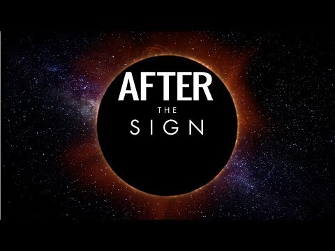"AFTER ""The Sign"" (Sept 23rd) 2017 