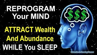 PROSPERITY Affirmations while you SLEEP! Reprogram Your Mind Power for WEALTH & ABUNDANCE!!